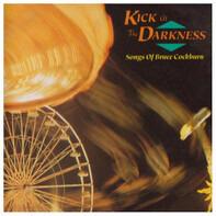 Barenaked Ladies / Swing Gang a.o. - Kick At The Darkness (Songs Of Bruce Cockburn)