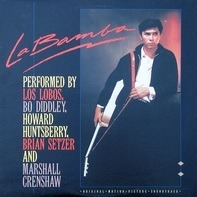 Los Lobos, Bo Diddley, Howard Huntsberry, Brian Setzer And Marshall Grenshaw - La Bamba (OST)