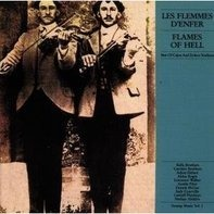Balfa Brothers, Carriere Brothers, Adam Hebert, Aldus Roger... - Les Flemmes D'Enfer - Flames Of Hell / Best Of Cajun And Zydeco Tradition