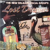 Various - Lost Dreams (The New Orleans Vocal Groups)