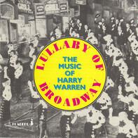 Al Jolson / Bing Crosby / a.o. - Lullaby Of Broadway - The Music Of Harry Warren