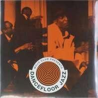 Jimmy Smith, Kool & The Gang, Art Blakey, Nina Simone... - Mojo Club Presents - Dancefloor Jazz