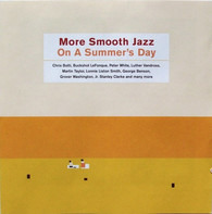 Martin Taylor / Chris Botti / Tom Scott a.o. - More Smooth Jazz On A Summer's Day