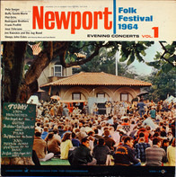 Pete Seeger, Buffy Sainte-Marie a.o. - Newport Folk Festival, 1964  Evening Concerts, Vol. 1