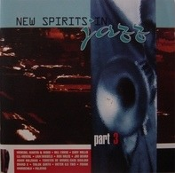 Bill Evans,Gary Willis,LLL-Mental,Ron Miles, u.a - New Spirits In Jazz Part 3