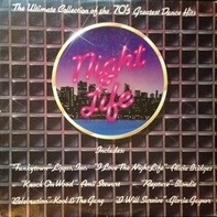 Lipps Inc., Alicia Bridges, Amii Stewart, Gloria Gaynor a.o. - Night Life: The Ultimate Collection Of The 70's Greatest Dance Hits