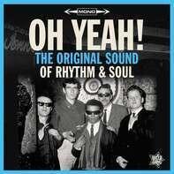 Various - OH Yeah! The Original Sound Of Rhythm & Soul