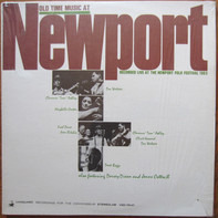 Doc Watson, Dorsey Dixon, Dock Boggs a.o. - Old Time Music At Newport (Recorded Live At The Newport Folk Festival 1963)