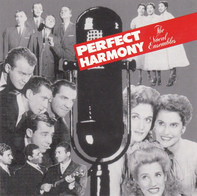 The Modernaires / Paula Kelly / a.o. - Perfect Harmony: The Vocal Ensembles