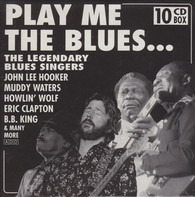 John Lee Hooker, Muddy Waters, a.o. - Play Me The Blues... The Legendary Blues Singers Vol. 1-4