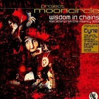 Wisdom In Chains - Project Mooncircle: Wisdom In Chains (Liberation From This Insanity 3055)