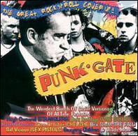 Sid Vicious, Beki Bondage a.o. - Punk Gate - The Great Rock 'N' Roll Cover Up