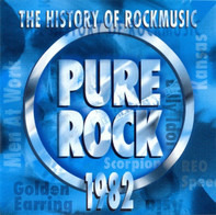 Asia / Scorpions / Rush / Billy Idol a.o. - Pure Rock 1982 - The History Of Rockmusic
