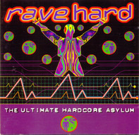 Ilsa Gold / Perry & Rhodan / Asylum a.o. - Rave Hard - The Ultimate Hardcore Asylum