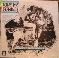 Jackie Mittoo, Ken Boothe, a.o. - Ride Me Donkey - Solid Gold From Jamaica
