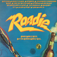 Alice Cooper, Blondie, Pat Benatar... - Roadie (Original Motion Picture Sound Track)