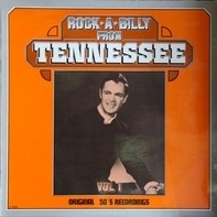 Larry Brinkley, Bobby Hardin, Joe Rickman - Rock-A-Billy From Tennessee Vol. 1