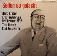 Heinz Erhardt a.o. - Selten So Gelacht