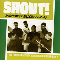 Incredible Kings / Legends / Imperials a.o. - Shout! Northwest Killers Vol. 2