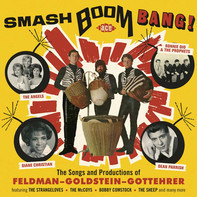 Ron Winters, The Strangeloves,  a.o. - Smash Boom Bang! The Songs And Productions Of Feldman-Goldstein-Gottehrer