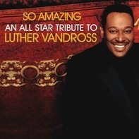 Mary J. Blige,Usher,Fantasia,Aretha Franklin,u.a - So Amazing: An All-Star Tribute To Luther Vandross