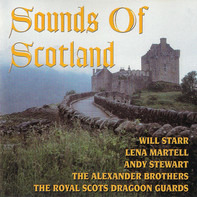 Lena Martell / The Alexander Brothers a.o. - Sounds Of Scotland