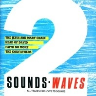Jesus and Mary Chain, Head of David, Faith no More, The Godfathers - Sounds - Waves 2