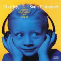 Cypress Hill / Pearl Jam / Fishbone a.o. - Stanley, Son Of Theodore: Yet Another Alternative Music Sampler