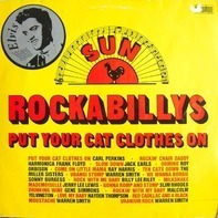 Carl Perkins, Harmonica Frank Floyd, Jack Earls... - Sun Rockabillys - Put Your Cat Clothes On