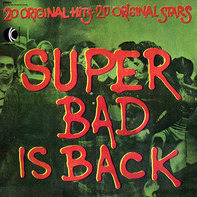 Manhattans, Curtis Mayfield, Kool & The Gang... - Super Bad Is Back
