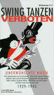 Ben Berlin / Will Glahe / Ludwig Rüth a.o. - Swing Tanzen Verboten - Unerwünschte Musik 1929 - 1945 Volume 1