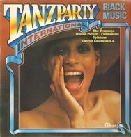 The Trammps, Detroit Emeralds, Ohio Players - Tanzparty International - Black Music
