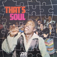 The Driters, Sam & Dave, Otis Redding, Carla Thomoas, Aretha Franklin - That?s Soul