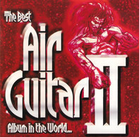 Queen, Billy idol, The Who, a.o. - The Best Air Guitar Album In The World... II