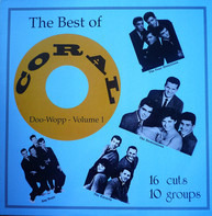 Bay Bops / Andy Rose / The Chateaus a. o. - The Best Of Coral Doo-Wopp - Volume 1