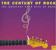 Buddy Holly / The Beach Boys / Rod Stewart / Blondie a.o. - The Century Of Rock