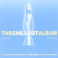 Craig Armstrong / vLisa Ekdahl / Zero 7 a.o. - The Chillout Album - Soft Mixed  - Volume 5