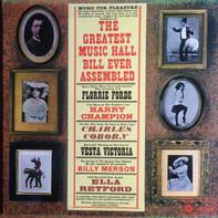 Billy Merson, Charles Coborn, a. o. - The Greatest Music Hall Ever Assembled!