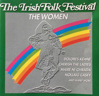 Dolores Keane, Joanie Maddie, a.o. - The Irish Folk Festival : The Women
