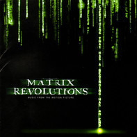 Don Davis / Juno Reactor - The Matrix Revolutions: Music From The Motion Picture