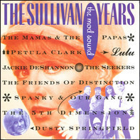 The Mamas & The Papas / The 5th Dimension / Dusty Springfield a.o. - The Sullivan Years: The Mod Sound