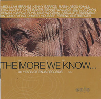 Abdullah Ibrahim / Rabih Abou-Khalil / Dhafer Youssef a.o. - The More We Know... (30 Years Of Enja Records)
