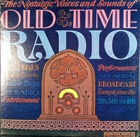 Rudy Vallee, Will Rogers, Eddie Cantor, Jimmy Durante, a.o. - The Nostalgic Voices And Sounds Of Old Time Radio