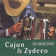 Clifton Chenier, DL Menard, David Doucet - The Rough Guide To Cajun & Zydeco