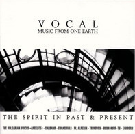 The Bulgarian Voices »Angelite« / Huun-Huur-Tu - The Spirit In Past & Present (Vocal - Music From One Earth)