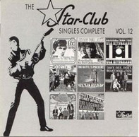 Lee Curtis & The All Stars / John Walker / Spanky And Our Gang a.o. - The Star Club Singles Complete Vol. 12