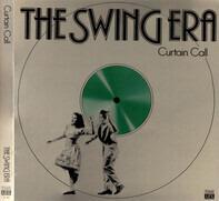 Cole Porter / Artie Shaw / Jerry Gray a.o. - The Swing Era   Curtain Call