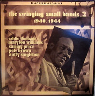 Pete Brown, Eddie Durham a.o. - The Swinging Small Bands 2 (1940-1944)