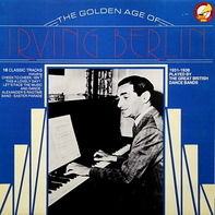 The Great British Dance Bands - The Golden Age Of Irving Berlin