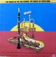Harry James, Benny Goodman a.o. - The Kings Of The Bigbands / The Kings Of Dixieland